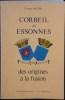 CORBEIL ET ESSONNE : DES ORIGINES À LA FUSION . MICHEL Georges