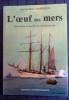 L'OEUF DES MERS : histoire de la Société des oeuvres de mer  . DARRIEUS, Henri (Amiral)