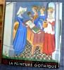 LA PEINTURE GOTHIQUE. DUPONT, Jacques et GNUDI, Cesare