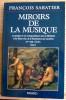 MIROIRS DE LA MUSIQUE : la musique et ses correspondances avec la littérature et les beaux-arts de la Renaissance aux Lumières Tome I, XVe-XVIIIe ...
