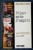 POLAR : MODE D'EMPLOI : manuel d'écriture criminelle. Mystery writers of America