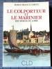 LE COLPORTEUR ET LE MARINIER DES BORDS DE LOIRE . COMTE, Marie-France