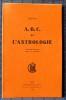 A.B.C. DE L'ASTROLOGIE troisième édition revue et corrigée. JULEVNO (Evenot, Jules)