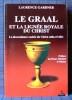 LE GRAAL ET LA LIGNÉE ROYALE DU CHRIST. GARDNER, Laurence