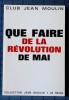 QUE FAIRE DE LA RÉVOLUTION DE MAI . Club Jean Moulin