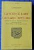 LA SCIENCE, L'ART ET LA CLASSE OUVRIÈRE traduit du russe et annoté par Blanche Grinbaum . BOGDANOV A.