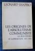 LES ORIGINES DE L'ABSOLUTISME COMMUNISTE Les Bolchéviks et l'opposition 1917-1922. SHAPIRO, Léonard