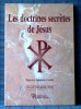 LES DOCTRINES SECRÈTES DE JÉSUS . Harvey Spencer LEWIS