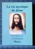 LA VIE MYSTIQUE DE JÉSUS . LEWIS, Harvey Spencer
