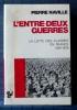 L'ENTRE-DEUX GUERRES : la lutte des classes en France 1927-1939. NAVILLE, Pierre