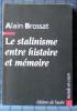 LE STALINISME ENTRE HISTOIRE ET MÉMOIRE . BROSSAT, Alain