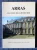 ARRAS À LA VEILLE DE LA RÉVOLUTION . Académie des sciences, lettres et arts (Arras)