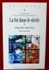 LA FOI DANS LE SIÈCLE Mélanges offerts à Brigitte Waché. Collectif sous la direction de Hervé Guillemain, Stéphane Tison et Nadine Vivier