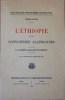 L'ÉTHIOPIE ET LES CONVOITISES ALLEMANDES ~ La politique  Anglo-Franco-Italienne.. PIERRE-ALYPE, François-Julien.