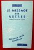 LE MESSAGE DES ASTRES, interprétation des thèmes. 5e édition traduit de la 6e édition américaine. HEINDEL, Max