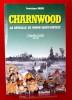 CHARNWOOD : la bataille de Buron-Saint-Contest, 7 juin-8 et 9 juillet 1944, témoignages des acteurs et témoins de l'époque. BARBE, Dominique