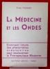 LA MÉDECINE ET LES ONDES - exposé de travaux sur les phénomènes ondulatoires et leur utilisation en thérapeutique moderne. FOUQUET, Pierre