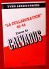 LA COLLABORATION DANS LE CALVADOS. LECOUTURIER, Yves