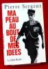 MA PEAU AU BOUT DE MES IDÉES. SERGENT, Pierre