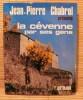 LA CÉVENNE PAR SES GENS.. CHABROL, Jean-Pierre.