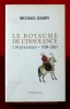 LE ROYAUME DE L'INSOLENCE L'AFGHANISTAN 1504-2001. BARRY, Michael