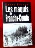 LES MAQUIS DE FRANCHE-COMTÉ. BESSON, André