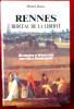 RENNES BERCEAU DE LA LIBERTÉ : Révolution et démocratie, une ville à l'avant-garde  . DENIS, Michel