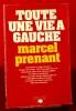 TOUTE UNE VIE À GAUCHE. PRENANT, Marcel