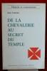 DE LA CHEVALERIE AU SECRETS DU TEMPLE . TOURNIAC, Jean