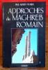 APPROCHES DU MAGHREB ROMAIN, pouvoirs, différences et conflits. FEVRIER, Paul-Albert
