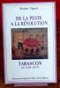 DE LA PESTE A LA RÉVOLUTION TARASCON AU XVIIIe SIÈCLE. VIGNAL, Robert