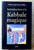 INTRODUCTION À LA KABBALE MAGIQUE. DENNING, Melita & PHILLIPS, Osborne