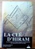 LA CLÉ D'HIRAM : les pharaons, les francs-maçons et la découverte des manuscrits secrets de Jésus . KNIGHT, Christopher & LOMAS, Robert