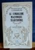 LE SYMBOLISME MAÇONNIQUE TRADITIONNEL. BAYARD, Jean-Pierre