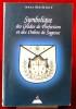 SYMBOLIQUE DES GRADES DE PERFECTION ET DES ORDRES DE SAGESSE : aux rites écossais ancien et accepté et français ou La maîtrise approfondie. MAINGUY, ...