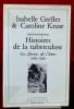 HISTOIRES DE LA TUBERCULOSE : les fièvres de l'âme, 1800-1940. GRELLET, Isabelle & KRUSE, Caroline