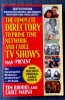THE COMPLETE DIRECTORY TO PRIME TIME NETWORK AND CABLE TV SHOWS . BROOKS, Tim and MARSH, Earle