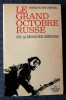 LE GRAND OCTOBRE RUSSE 1917, la révolution inimitable . CARBONELL, Charles-Olivier