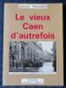 LE VIEUX CAEN D'AUTREFOIS. TRIBOUILLARD, Edouard