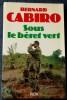 SOUS LE BÉRET VERT. CABIRO, Bernard