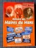 HISTOIRE DES MAIRES DU MANS. MORO, Alain