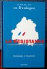 LA RÉSISTANCE CONTRE LE NAZISME ET LE RÉGIME DE VICHY EN DORDOGNE DE LA DÉFAITE À LA VICTOIRE Récits témoignages et documents. Collectif