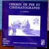 CHEMIN DE FER ET CINÉMATOGRAPHE 1884, Richelieu-Chinon, l'aventure du chemin de fer d'intérêt local. AUBINEAU, Jean-Claude