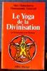 LE YOGA DE LA DIVINISATION : la théomorphose de l'homme. SHRI MAHACHARYA HAMSANANDA SARASVATI