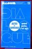 DIALOGUE : revue de recherches cliniques et sociologiques sur le couple et la famille N° 123 : Actes de langage : quand parler, c'est agir . ...