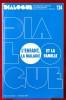 DIALOGUE : revue de recherches cliniques et sociologiques sur le couple et la famille N° 124 : L'enfant, la maladie et la famille . Association ...