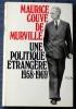 UNE POLITIQUE ÉTRANGÈRE 1958-1969. COUVE DE MURVILLE, Maurice
