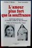 L'AMOUR PLUS FORT QUE LA SOUFFRANCE : histoire médicale d'Yvonne-Aimée de Malestroit. MAHÉO, P. (Dr.) LAURENTIN, René