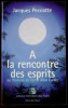 A LA RENCONTRE DES ESPRITS. PECCATTE, Jacques