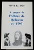 À PROPOS DE L'AFFAIRE DE QUIBERON EN 1785. LE QUER, Alfred